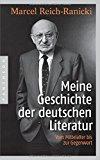 Reich-Ranicki, Marcel - Meine Geschichte der deutschen Literatur bestellen