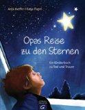 Kieffer, Anja - Opas Reise zu den Sternen. Ein Kinderbuch zu Tod und Trauer bestellen