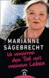 Sägebrecht, Marianne - Ich umarme den Tod mit meinem Leben bestellen