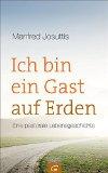 Josuttis, Manfred - Ich bin ein Gast auf Erden bestellen