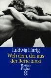 Harig, Ludwig - Weh dem, der aus der Reihe tanzt bestellen