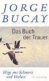 Bucay, Jorge - Das Buch der Trauer bestellen