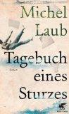 Laub, Michel - Tagebuch eines Sturzes bestellen