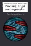 Brisch, Karl Heinz - Bindung, Angst und Aggression bestellen