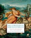 Delouche, Frédéric - Das Europäische Geschichtsbuch. Von den Anfängen bis ins 21. Jahrhundert bestellen
