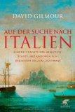 Gilmour, David - Auf der Suche nach Italien Eine Geschichte der Menschen, Städte und Regionen von der Antike bis zur Gegenwart bestellen