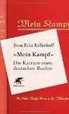 Kellerhoff, Sven Felix - Mein Kampf - Die Karriere eines deutschen Buches bestellen
