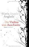 Anglada, Maria Angels - Die Violine von Auschwitz bestellen