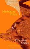Thien, Madeleine - Flüchtige Seelen bestellen