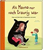 Möbest, Anja - Als Mama nur noch traurig war. Wenn ein Elternteil an Depression erkrankt bestellen