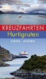 Schröder, Ralf - Kreuzfahrten Hurtigruten. Bergen-Kirkenes bestellen
