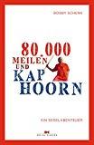 Schenk, Bobby - 80.000 Meilen und Kap Hoorn. Ein Segelabenteuer bestellen