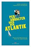 Haubrich, Anna - Per Anhalter über den Atlantik. Raus aus der Schule, rein ins Abenteuer bestellen