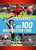 Brügelmann, Matthias - Bundesliga. Die 100 wichtigsten Tore bestellen