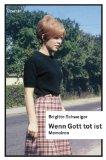 Schwaiger, Brigitte - Wenn Gott tot ist. Memoiren bestellen