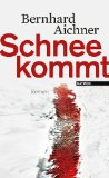 Aichner, Bernhard - Schnee kommt bestellen