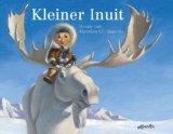 Cali, Davide - Kleiner Inuit und der weise Elch bestellen
