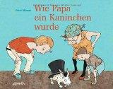 Menne, Peter - Wie Papa ein Kaninchen wurde bestellen