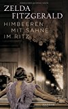 Fitzgerald, Zelda - Himbeeeren mit Sahne im Ritz. Erzählungen bestellen