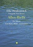 Heidenreich, Elke - Alles fließt. Der Rhein. Eine Reise, Bilder, Geschichten bestellen