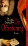 Schneider, Robert - Die Offenbarung bestellen