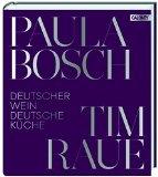Bosch, Paula - Deutscher Wein, deutsche Küche bestellen