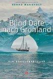 Mansholt, Bernd - Blind Date nach Grönland bestellen