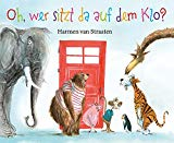 van Straaten, Harmen - Oh, wer sitzt da auf dem Klo? bestellen