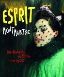 Pfeiffer, Ingrid - Esprit Montmartre Die Bohème in Paris um 1900 bestellen