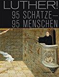 Luthergedenkstätten, Stiftung - Luther. 95 Schätze - 95 Menschen bestellen
