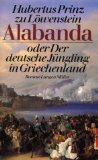 zu Löwenstein, Hubertus - Alabanda oder Der deutsche Jüngling in Griechenland bestellen