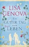 Genova, Lisa - Ein guter Tag zum Leben bestellen