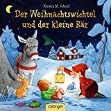 Schuld, Kerstin M. - Der Weihnachtswichtel und der kleine Bär bestellen
