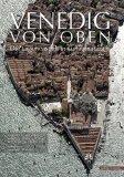 dal Fabbro, Armando - Venedig von oben. Die Lagunenstadt in Luftaufnahmen bestellen