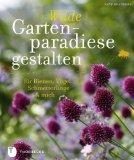 Bradbury, Kate - Wilde Gartenparadiese gestalten für Bienen, Vögel, Schmetterlinge & mich bestellen