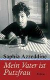 Azzendine, Saphia - Mein Vater ist Putzfrau bestellen