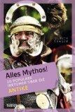 Graser, Ulrich - Alles Mythos! 20 populäre Irrtümer über die Antike bestellen