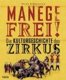 Kirschnick, Sylke - Manege Frei! Die Kulturgeschichte des Zirkus bestellen
