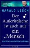 Lesch, Harald - Der Außerirdische ist auch nur ein Mensch bestellen