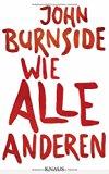 Burnside, John - Wie alle anderen. Roman bestellen