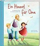Schneider, Antonie - Ein Himmel für Oma bestellen