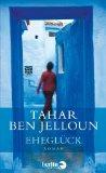 Ben Jelloun, Tahar - Eheglück bestellen