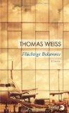 Weiss, Thomas - Flüchtige Bekannte bestellen