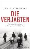 Piskorski, Jan M. - Die Verjagten. Flucht und Vertreibung im Europa des 20. Jahrhunderts bestellen