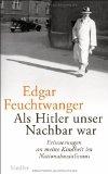 Feuchtwanger, Edgar - Als Hitler unser Nachbar war: Erinnerungen an meine Kindheit im Nationalsozialismus bestellen