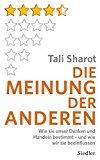 Sharot, Tali - Die Meinung der Anderen bestellen
