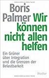 Palmer, Boris - Wir können nicht allen helfen bestellen
