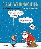 Schwalm, Dieter - Fiese Weihnachten. Schwarzer Humor zur Bescherung bestellen