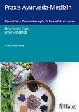 Gupta, Shive Narain - Praxis Ayurveda-Medizin. kaya-cikitsa - Therapiekonzepte für innere Erkrankungen bestellen