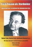 Funk, Rainer - Erich Fromm als Vordenker bestellen